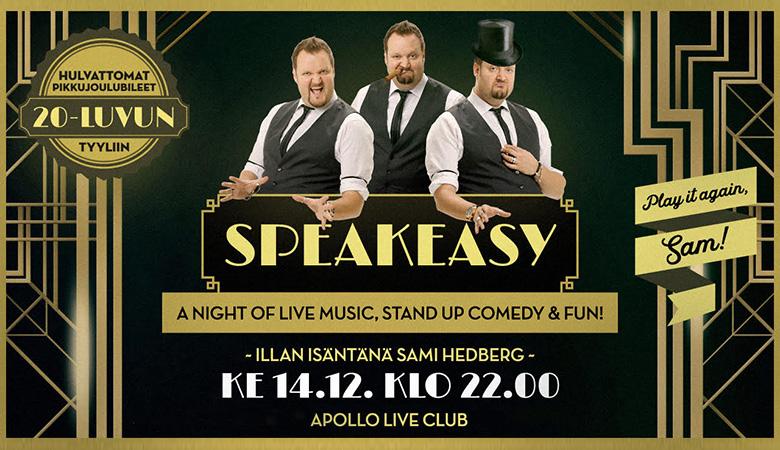 2 lippua yhden hinnalla Sami Hedbergin Speakeasy- stand up pikkujoulushow'hun, 15€ (arvo 30€)